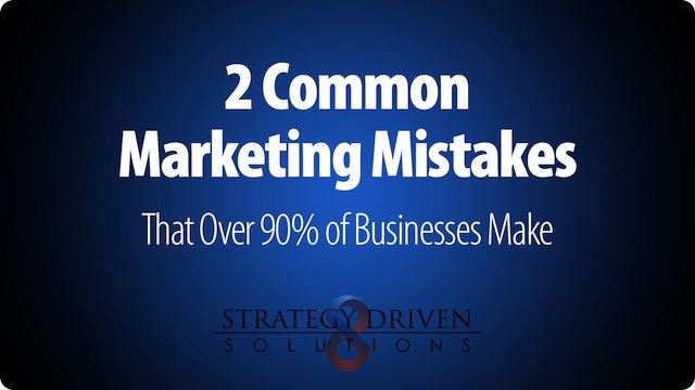 2 Common Marketing Mistakes